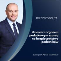 Rzeczpospolita: Umowa z organem podatkowym szansą na bezpieczeństwo podatników