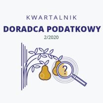 Kwartalnik Doradca Podatkowy - wydanie 2/2020 - do pobrania